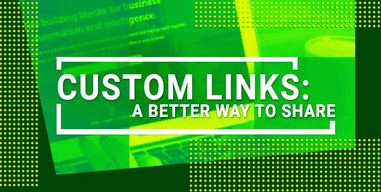 Custom Links: A Better Way To Share