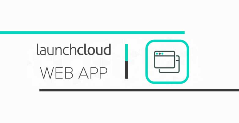 Enable your entire team using innovative Launchcloud Web App