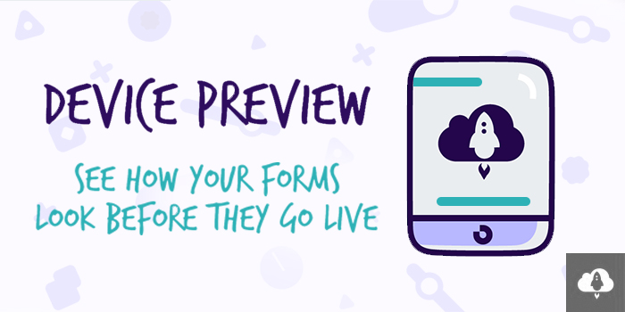 View Live Previews Of Your Forms W/ Array's Device Preview Function