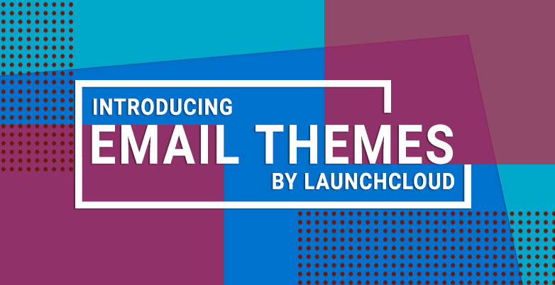 Introducing Email Themes By Launchcloud