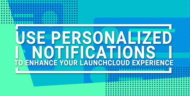 Use personalized notifications to enhance your Array experience